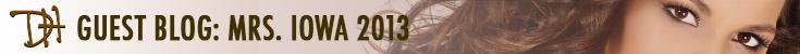 Guest Blog: Mrs. Iowa 2013
