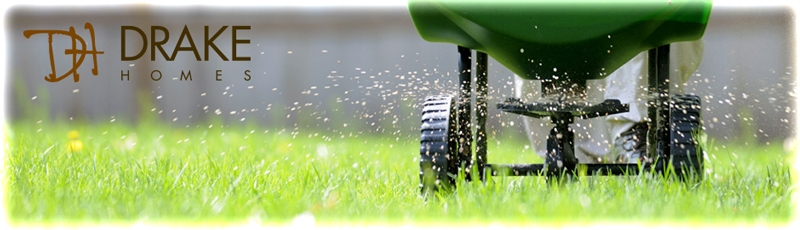 Drake Homes - Home Lawn Care - Lawn Fertilizer